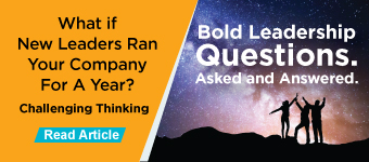 Challenging Thinking - What if New Leaders Ran Your Company for a Year?
